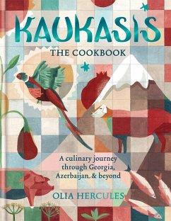 Kaukasis The Cookbook - Hercules, Olia