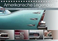 Amerikanische Legenden - Autoklassiker der 50er und 60er Jahre (Tischkalender 2018 DIN A5 quer)