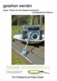 Gesehen werden Augen - Blicke aus der Altstadt-Armenküche im Düsseldorfer Rathaus
