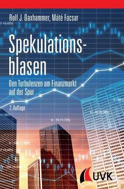 Spekulationsblasen - Daxhammer, Rolf J.;Facsar, Máté