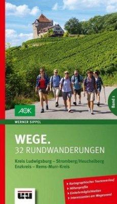 Wege, 32 Rundwanderungen. Kreis Ludwigsburg - Stromberg/Heuchelberg - Enzkreis - Rems-Murr-Kreis
