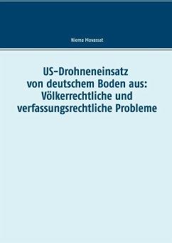US-Drohneneinsatz von deutschem Boden aus: Völkerrechtliche und verfassungsrechtliche Probleme
