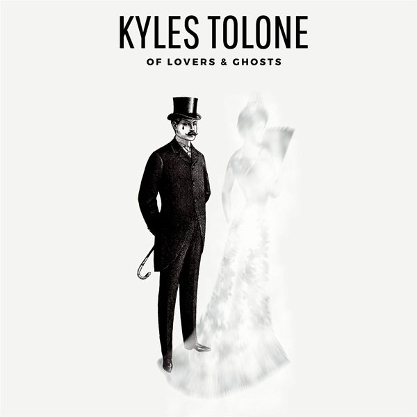 Of Lovers & Ghosts - Kyles Tolone