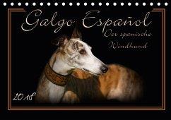 Galgo Español 2018- Der spanische Windhund (Tischkalender 2018 DIN A5 quer)