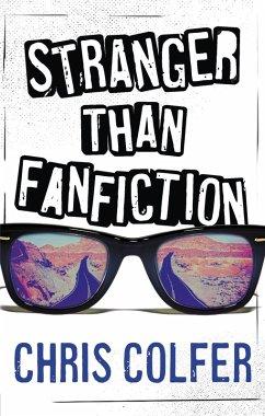 Stranger Than Fanfiction (eBook, ePUB) - Colfer, Chris