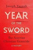 Year of the Sword: The Assyrian Christian Genocide: A History