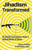 Jihadism Transformed: Al-Qaeda and Islamic State's Global Battle of Ideas
