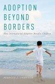 Adoption Beyond Borders: How International Adoption Benefits Children