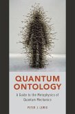 Quantum Ontology: A Guide to the Metaphysics of Quantum Mechanics