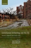 Contemporary Archaeology and the City: Creativity, Ruination, and Political Action