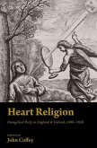 Heart Religion: Evangelical Piety in England & Ireland, 1690-1850