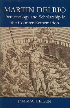 Martin Delrio: Demonology and Scholarship in the Counter-Reformation - Machielsen, Jan (Departmental Lecturer in Early Modern European Hist