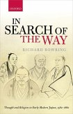 In Search of the Way: Thought and Religion in Early-Modern Japan, 1582-1860