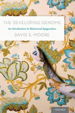 The Developing Genome: An Introduction to Behavioral Epigenetics - Moore, David S.