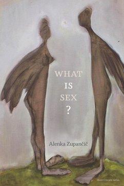 What is Sex? - Zupancic, Alenka