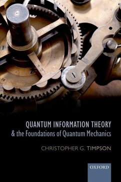 Quantum Information Theory and the Foundations of Quantum Mechanics - Timpson, Christopher G.