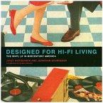 Designed for Hi- Fi Living