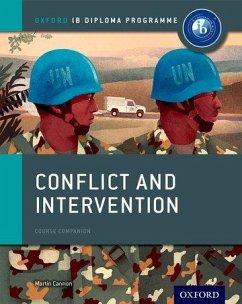 Oxford IB Diploma Programme: Conflict and Intervention Course Companion - Cannon, Martin
