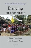 Dancing to the State: The Ethnic Compulsions of the Tangsa in Assam