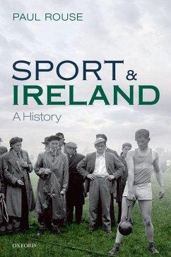 SPORT & IRELAND - Rouse, Paul (Lecturer, School of History, Lecturer, School of Histor
