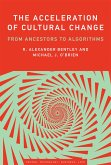 The Acceleration of Cultural Change: From Ancestors to Algorithms