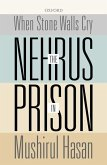When Stone Walls Cry: The Nehrus in Prison