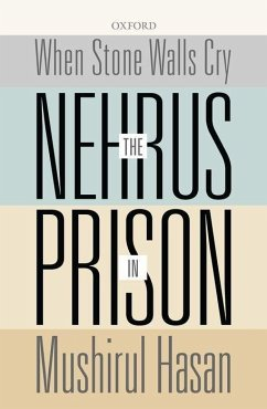 When Stone Walls Cry: The Nehrus in Prison - Hasan, Mushirul