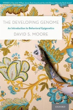 The Developing Genome: An Introduction to Behavioral Epigenetics - Moore, David S. (Pitzer College and Claremont Graduate University in
