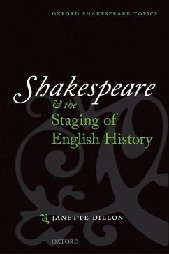 Shakespeare and the Staging of English History - Dillon, Janette