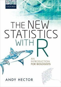The New Statistics with R: An Introduction for Biologists - Hector, Andy