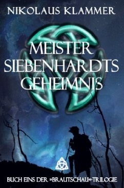 Meister Siebenhardts Geheimnis - Klammer, Nikolaus
