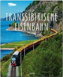 Transsibirische Eisenbahn - Schmid, Gregor M.; Thöns, Bodo; Scheibner, Johann