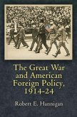 The Great War and American Foreign Policy, 1914-24 (eBook, ePUB)