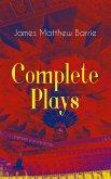 Complete Plays of J. M. Barrie (eBook, ePUB)