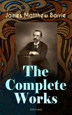 The Complete Works of J. M. Barrie (Illustrated) (eBook, ePUB)