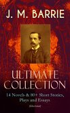 J. M. BARRIE - Ultimate Collection: 14 Novels & 80+ Short Stories, Plays and Essays (Illustrated) (eBook, ePUB)