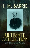 J. M. BARRIE Ultimate Collection: 90+ Titles in one Volume (Illustrated) (eBook, ePUB)