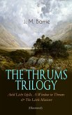 THE THRUMS TRILOGY - Auld Licht Idylls, A Window in Thrums & The Little Minister (Illustrated) (eBook, ePUB)