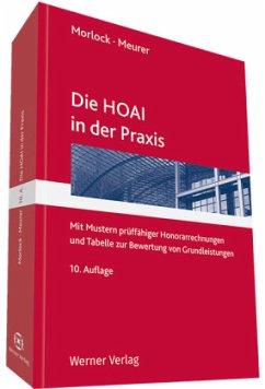 Die HOAI in der Praxis - Morlock, Alfred; Meurer, Karsten