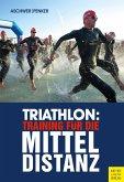 Triathlon: Training für die Mitteldistanz (eBook, PDF)