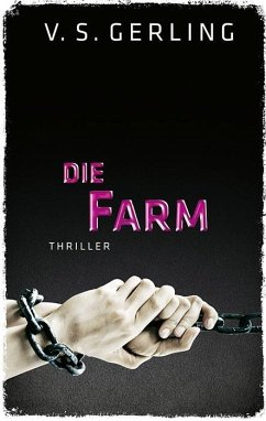 Die Farm - Gerling, V. S.