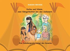 Kathe und Nikole - Zwei Königstöchter bei den Indianern