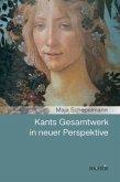 Kants Gesamtwerk in neuer Perspektive