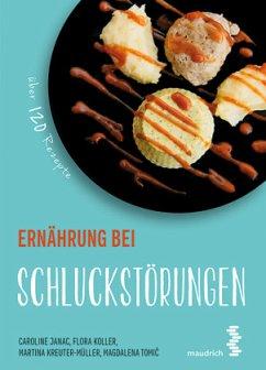 Ernährung bei Schluckstörungen - Koller, Flora; Kreuter-Müller, Martina; Janac, Caroline; Tomic, Magdalena