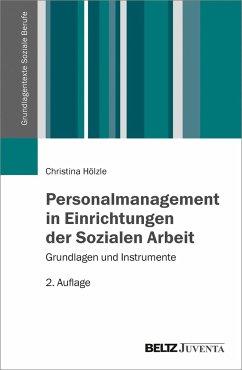 Personalmanagement in Einrichtungen der Sozialen Arbeit - Hölzle, Christina
