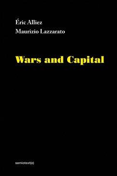 Wars and Capital - Alliez, Eric; Lazzarato, Maurizio