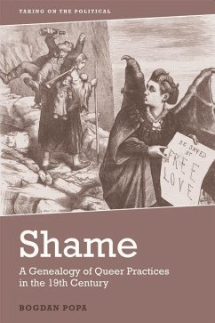Shame: A Genealogy of Queer Practices in the 19th Century - Popa, Bogdan