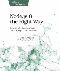 Node.js 8 the Right Way - Wilson, Jim