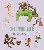 Splendid Life: The Art of Scott C.