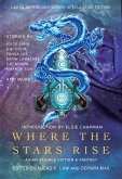 Where the Stars Rise: Asian Science Fiction and Fantasy (Laksa Anthology Series: Speculative Fiction) (eBook, ePUB)